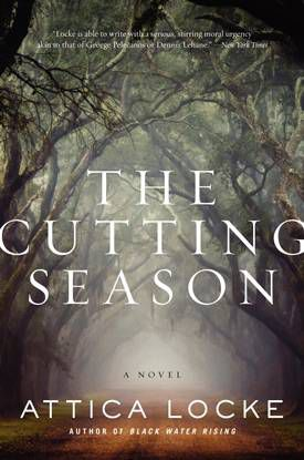 The Cutting Season cover by Attica Locke