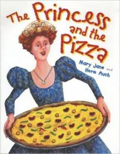 The Princess and the Pizza by Mary Jane and Herm Auch cover
