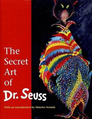 The Secret Art of Dr. Seuss by Maurice Sendak