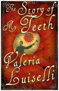 Women Writers: The Story of My Teeth by Valeria Luiselli