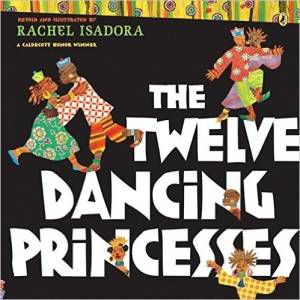 The Twelve Dancing Princesses by Rachel Isadora cover