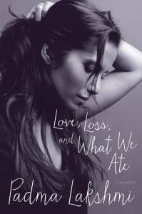 love loss what we ate padma lakshmi