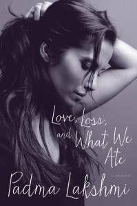love loss what we ate padma lakshmi