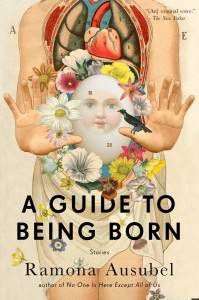 book cover for A Guide to Being Born by Ramona Ausubel