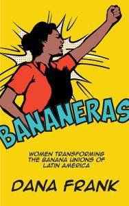 Bananeras by Dana Frank