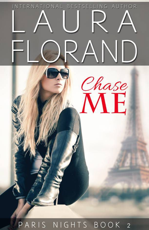 Chase Me by Laura Florand