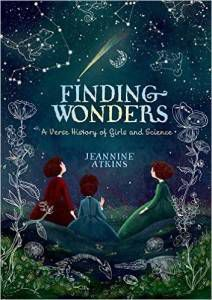 Finding Wonders - Three Girls Who Changed Science book by Jeannine Atkins