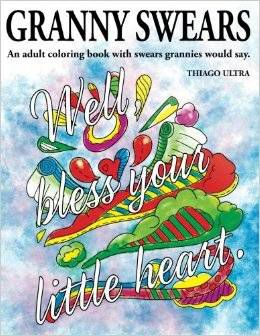 Granny Swears An Adult Coloring Book With Swears Grannies Would Say