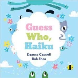 Guess Who, Haiku book by Deanna Caswell and Bob Shea