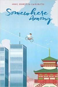 Somewhere Among book by by Annie Donwerth-Chikamatsu (Author), Sonia Chaghatzbanian (Illustrator)
