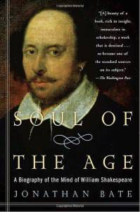 Soul of the Age: A Biography of the Mind of William Shakespeare by Jonathan Bate