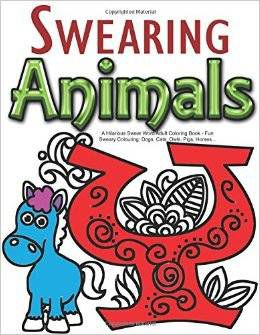Swearing Animals A Hilarious Swear Word Adult Coloring Book