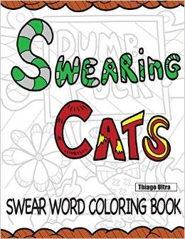 Swearing Cats A Swear Word Coloring Book Featuring Hilarious