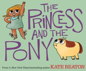 The Princess and the Pony by Kate Beaton