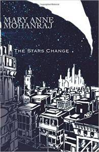 The Stars Change by Mary Anne Mohanraj cover