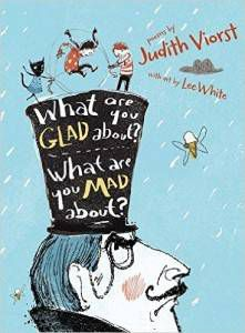 What Are You Glad About? What Are You Mad About? Poems for When a Person Needs a Poem book by Judith Viorst, illustrated by Lee White