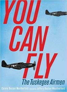 You Can Fly- The Tuskegee Airmen book by Carole Boston Weatherford