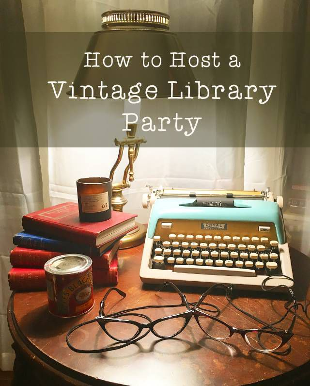 how to host a vintage library party