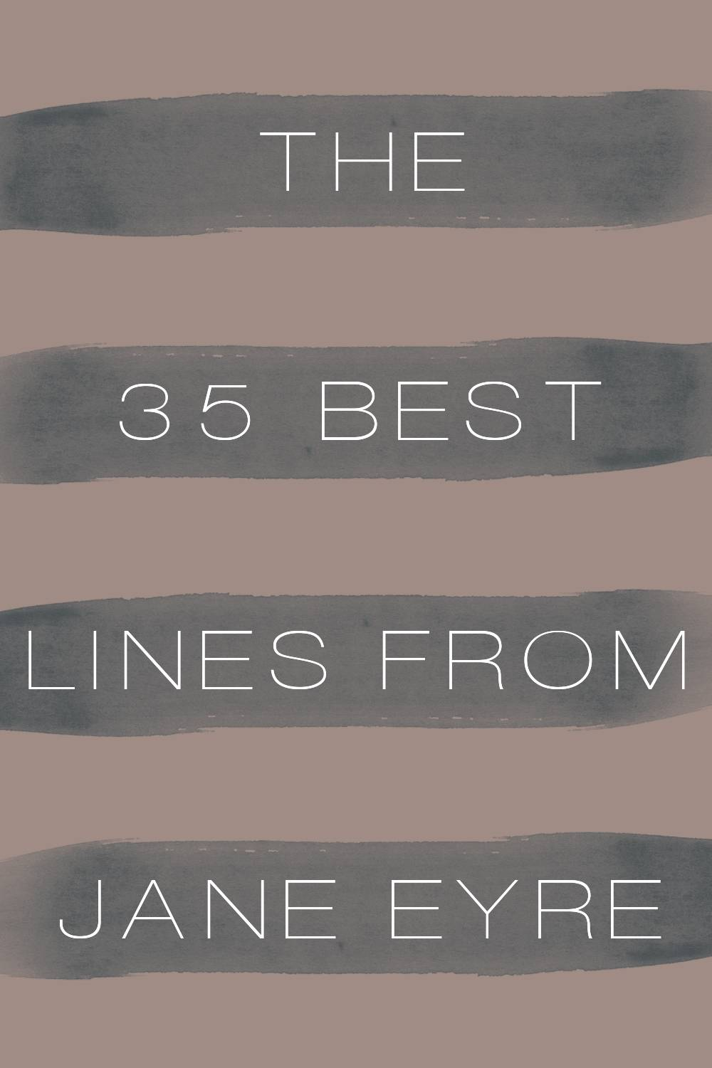 The 35 Best Jane Eyre Quotes And Lines From Charlotte Bronts Novel