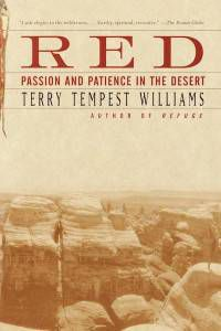 Red: Passion and Patience in the Desert by Terry Tempest Williams