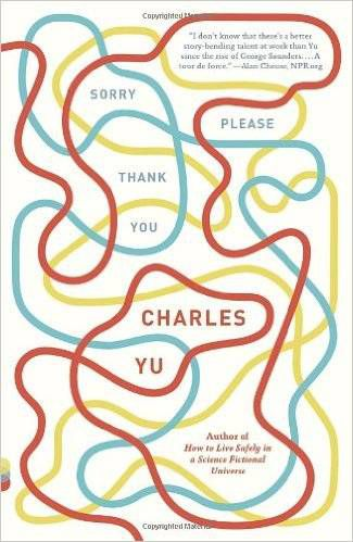 Book cover of Sorry Please Thank You by Charles Yu