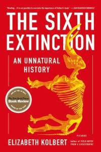 The Sixth Extinction: An Unnatural History by Elizabeth Kolbert