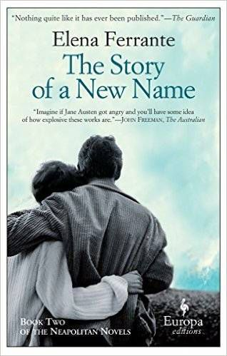 The Story of a new name by Elena Ferrante, Ann Goldstein