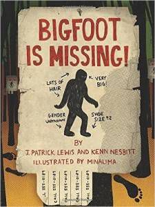 Bigfoot is Missing book by J. Patrick Lewis and Kenny Nesbitt