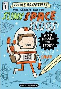 Doodle Adventures The Search for the Slimy Space Slugs by Mike Lowery