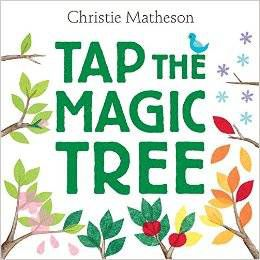 Tap the Magic Tree book by Christie Matheson