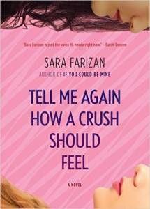 Tell Me Again How A Crush Should Feel Sara Farizan