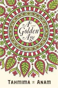 A Golden Age by Tahmina Anam