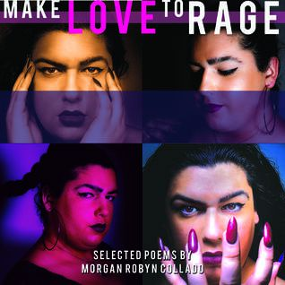 Make Love to Rage by Robyn Morgan Collado
