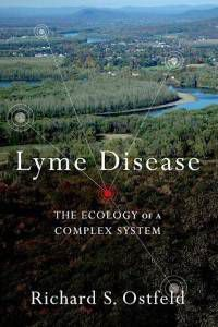 Lyme Disease: The Ecology of a Complex System by Richard S. Ostfeld