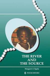 The River and the Source by Margaret A. Ogola