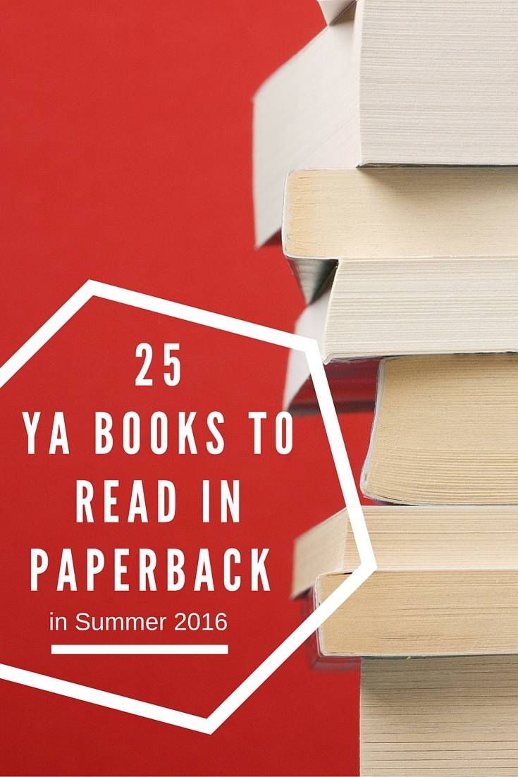 25 YA Books to Read in Paperback for Summer 2016