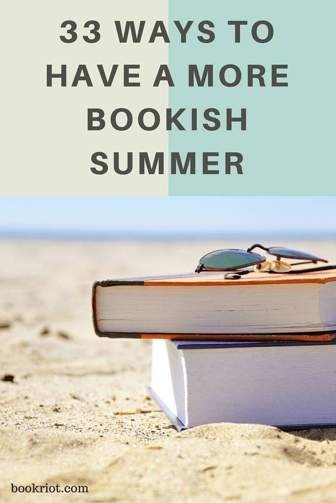 33 Ways To Have A More Bookish Summer