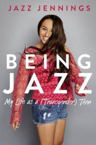 Being Jazz My Life as Transgender Teen