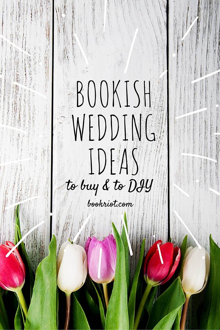A Wedding by the Book: Details to Make the Perfect Literary Celebration