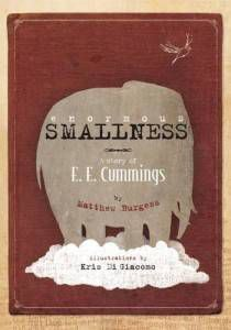 Enormous Smallness EE Cummings Burgess Di Giacomo