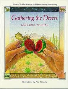 Gathering the Desert by ethnobiologist Gary Paul Nabhan