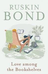 Love among the bookshelves Ruskin Bond book cover