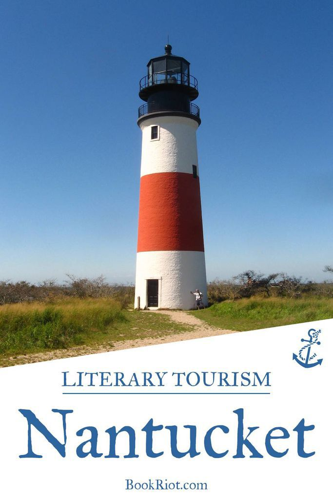 """A Literary Tour of the Beautiful Island of Nantucket, Massachusetts 