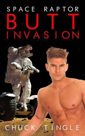 Space Raptor Butt Invasion by Chuck Tingle