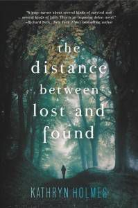 The Distance Between Lost and Found by Kathryn Holmes paperback