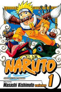 Naruto Vol. 1. Story and art by Masahi Kishimoto.