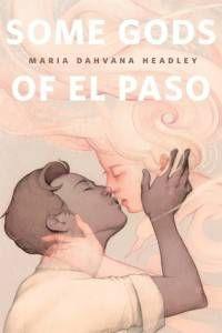 Some Gods of El Paso by Maria Dahvana Headley