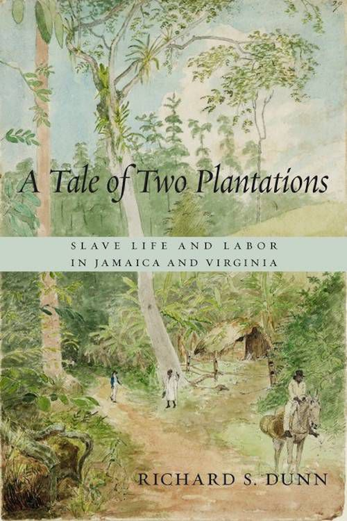 A Tale of Two Plantations by Richard Dunn