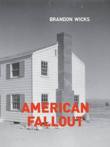 American Fallout by Brandon Wicks