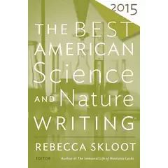 Best American Science and Nature Writing, 2015